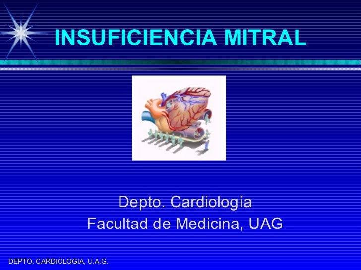 INSUFICIENCIA MITRAL Depto. Cardiología Facultad de Medicina, UAG