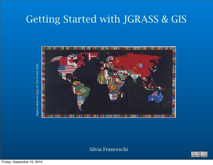 Getting Started with JGRASS & GIS                      Alighiero&Boetti Map Of The World 1989                             ...