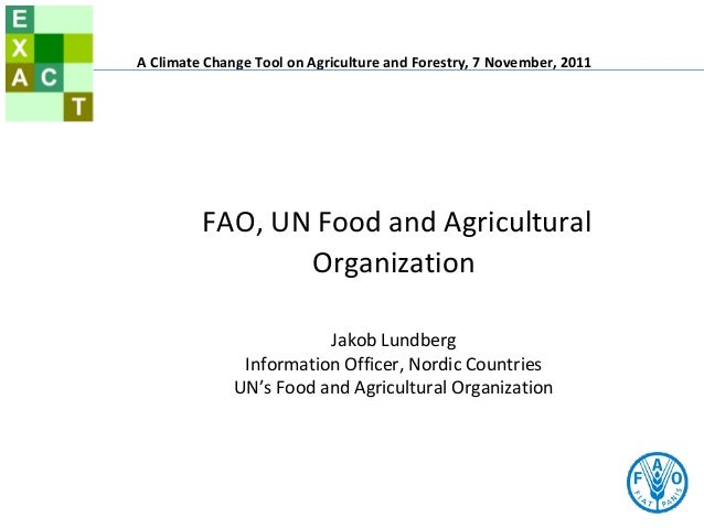 FAO, UN Food and AgriculturalOrganizationJakob LundbergInformation Officer, Nordic CountriesUN's Food and Agricultural Org...