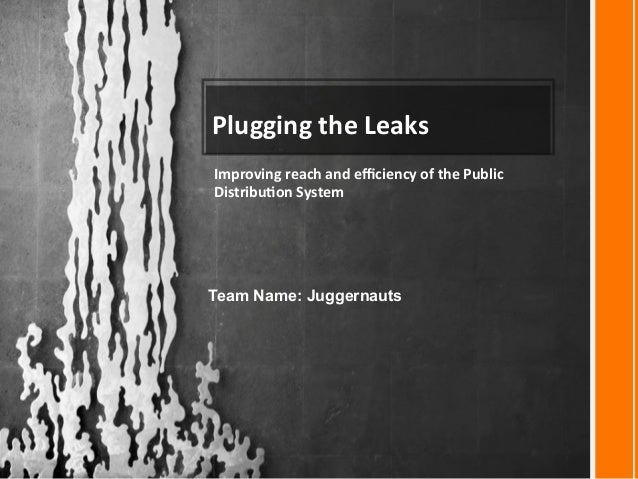 Plugging  the  Leaks   Improving  reach  and  efficiency  of  the  Public   Distribu<on  System   Te...