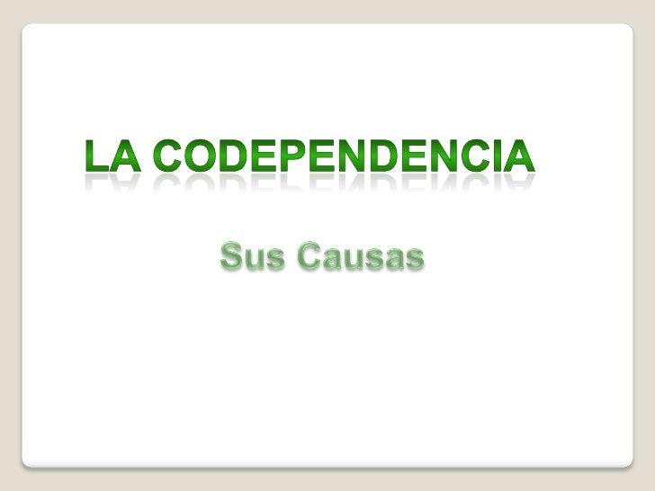 La Codependencia; descubra sus causas