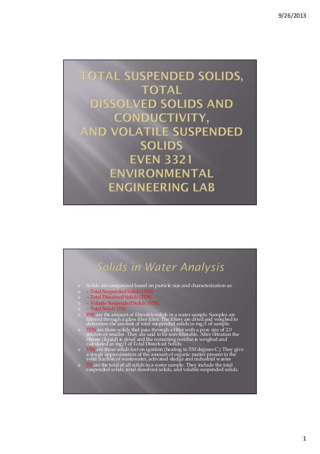 9/26/2013 1 Solids are categorized based on particle size and characterization as: – Total Suspended Solids (TSS) – Total ...