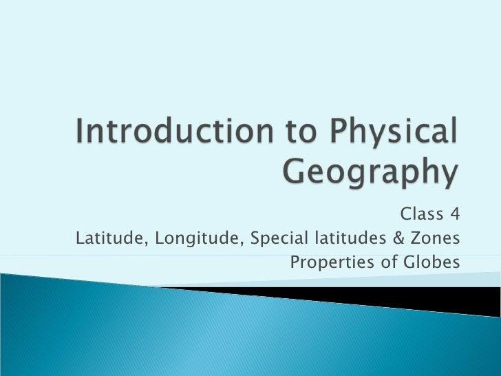 Class 4 Latitude, Longitude, Special latitudes & Zones Properties of Globes
