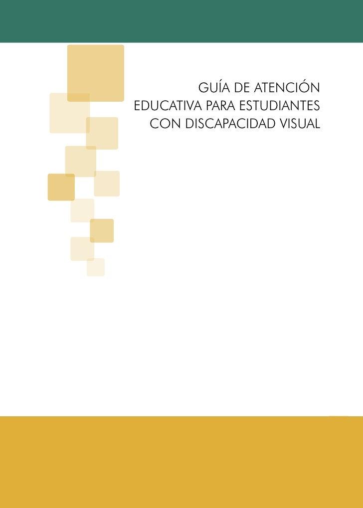 GUÍA DE ATENCIÓNEDUCATIVA PARA ESTUDIANTES  CON DISCAPACIDAD VISUAL                                                       ...
