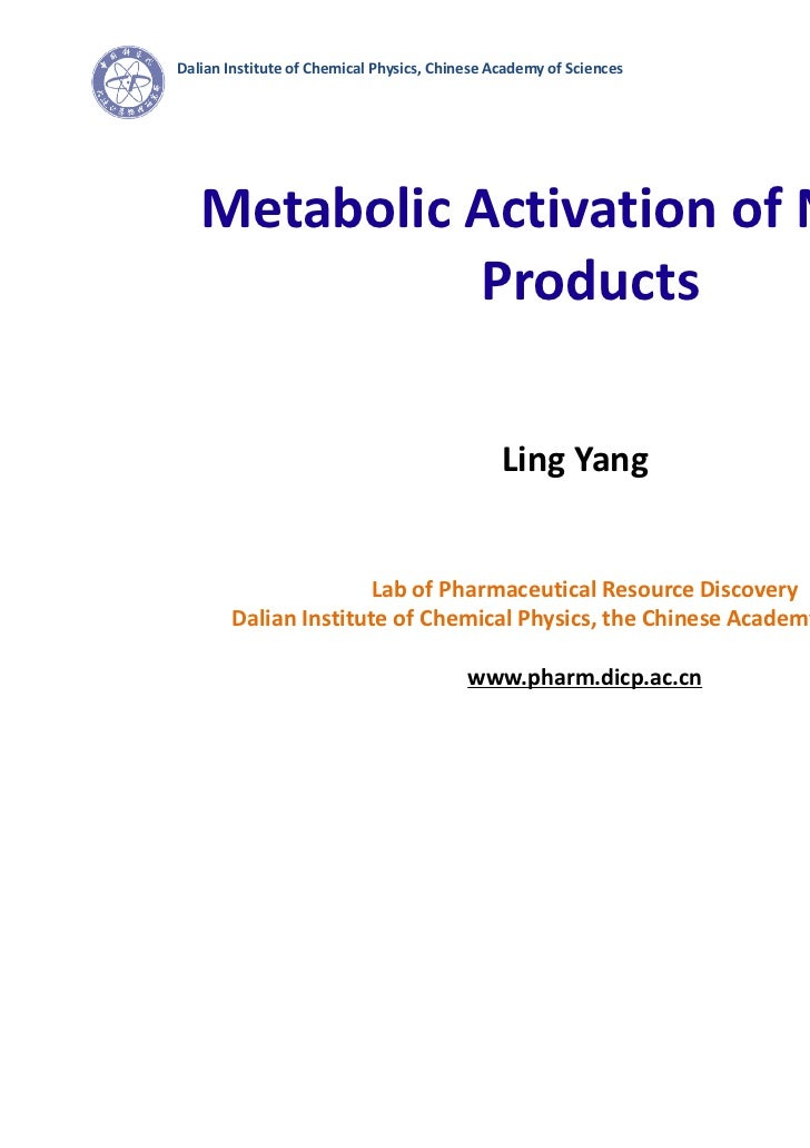 Dalian Institute of Chemical Physics, Chinese Academy of Sciences   Metabolic Activation of Natural             Products  ...