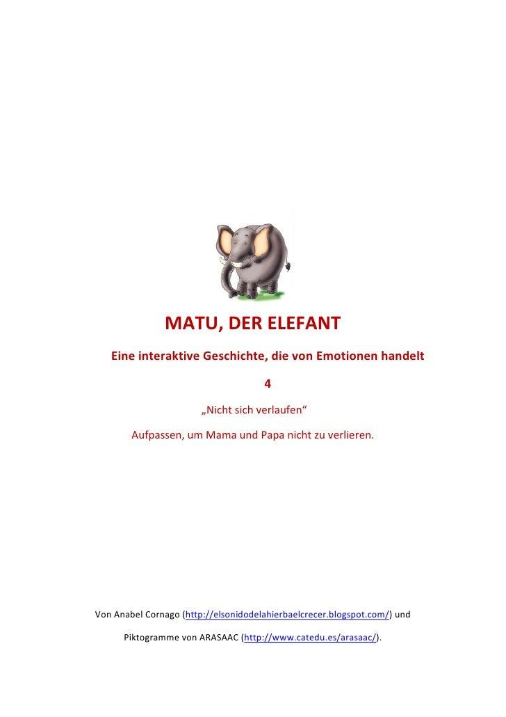 MATU, DER ELEFANT    Eine interaktive Geschichte, die von Emotionen handelt                                        4      ...