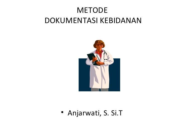 4. metode pendokumentasian