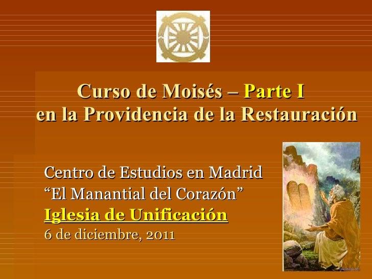 """Curso de Moisés –  Parte I     en la Providencia de la Restauración Centro de Estudios en Madrid """" El Manantial del Corazó..."""