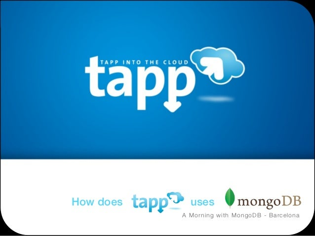 A Morning with MongoDB Barcelona: MongoDB and Tapp