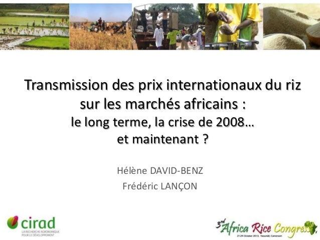 Transmission des prix internationaux du riz sur les marchés africains : le long terme, la crise de 2008… et maintenant ? H...