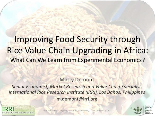 Improving Food Security through Rice Value Chain Upgrading in Africa: What Can We Learn from Experimental Economics? Matty...