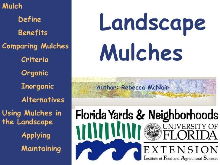 Landscape Mulches Mulch Define Benefits Comparing Mulches Criteria Organic Inorganic Alternatives Using Mulches in the Lan...