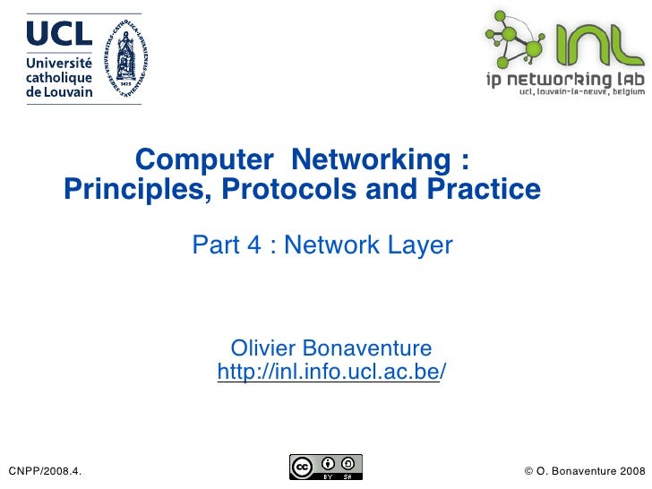 Computer Networking :         Principles, Protocols and Practice                  Part 4 : Network Layer                  ...