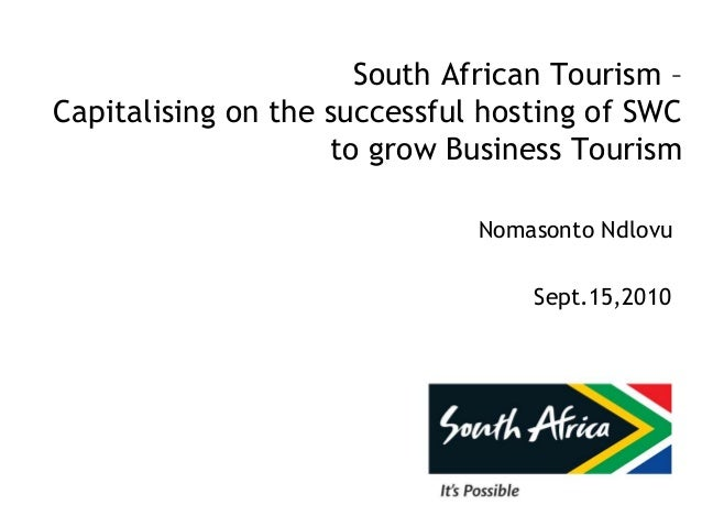 South African Tourism – Capitalising on the successful hosting of SWC to grow Business Tourism Nomasonto Ndlovu Sept.15,20...