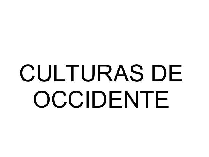 CULTURAS DE OCCIDENTE