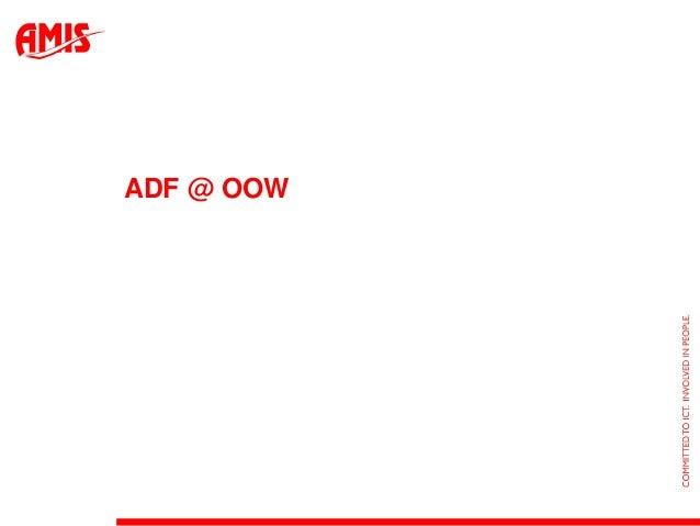 AMIS OOW 2012 Review - Deel 4 ADF - Paco van der Linden