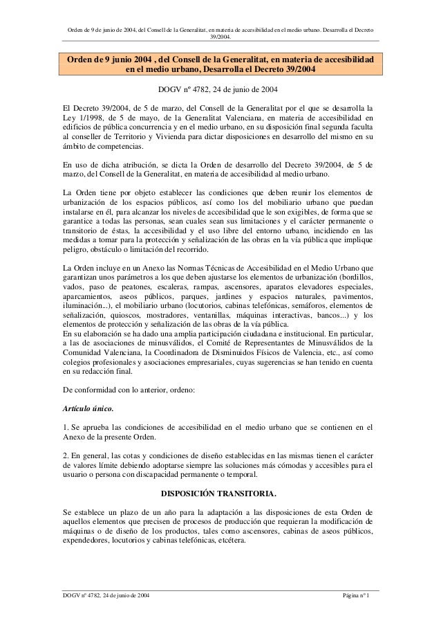 Orden de 9 de junio de 2004, del Consell de la Generalitat, en materia de accesibilidad en el medio urbano. Desarrolla el ...