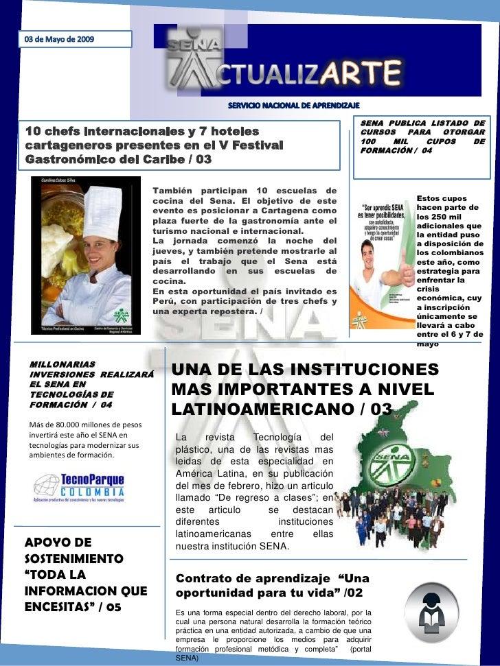 03 de Mayo de 2009<br />CTUALIZARTE<br />SERVICIO NACIONAL DE APRENDIZAJE<br />SENA PUBLICA LISTADO DE CURSOS PARA OTORGAR...