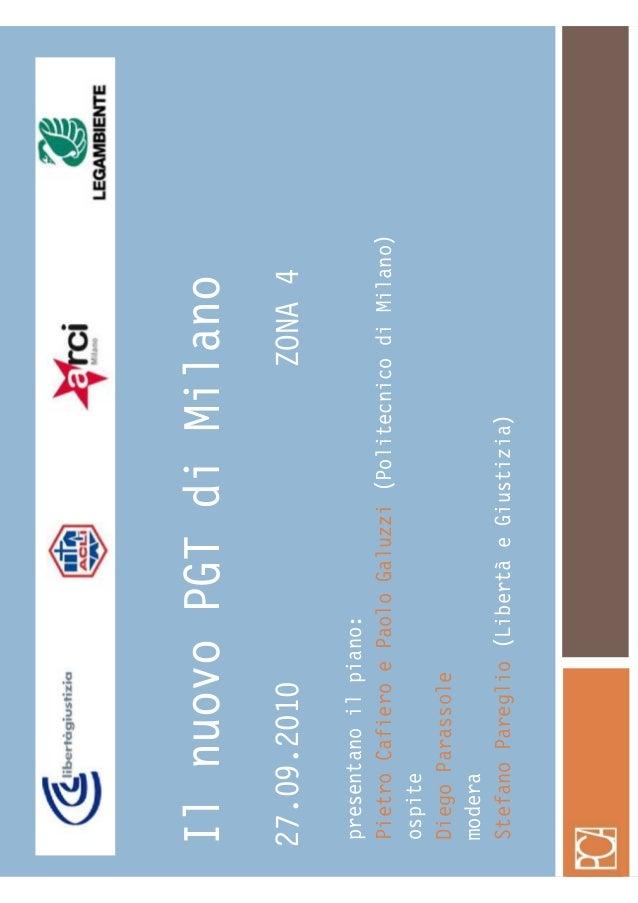 IlnuovoPGTdiMilano 27.09.2010ZONA4 presentanoilpiano: PietroCafieroePaoloGaluzzi(PolitecnicodiMilano) ospite DiegoParassol...