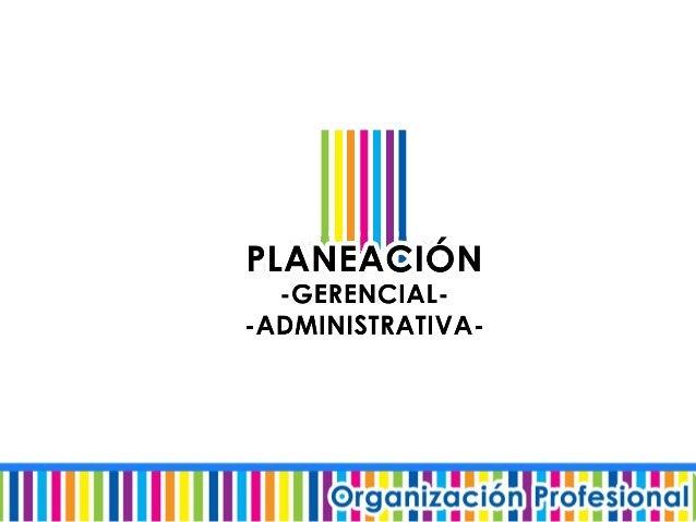 Planeación Estratégica vs. Planeación Administrativa