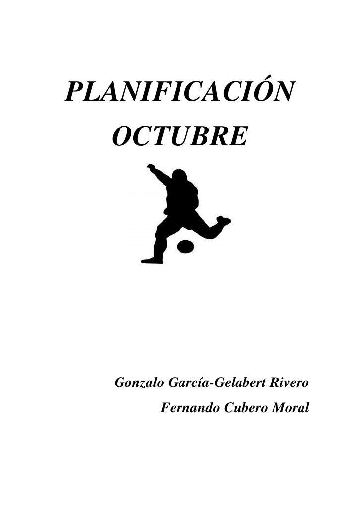 PLANIFICACIÓN  OCTUBRE  Gonzalo García-Gelabert Rivero         Fernando Cubero Moral