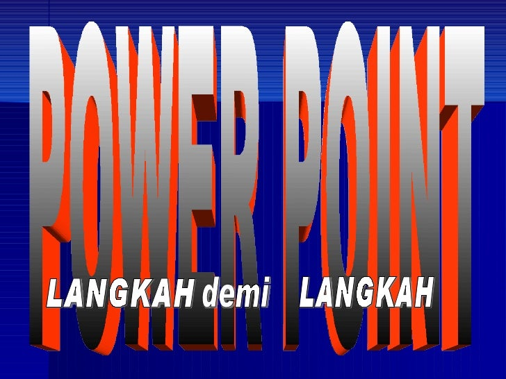 POWER POINT LANGKAH  demi LANGKAH