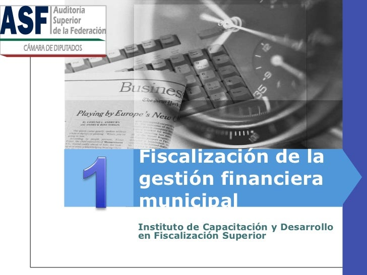 Fiscalización de lagestión financieramunicipalInstituto de Capacitación y Desarrolloen Fiscalización Superior