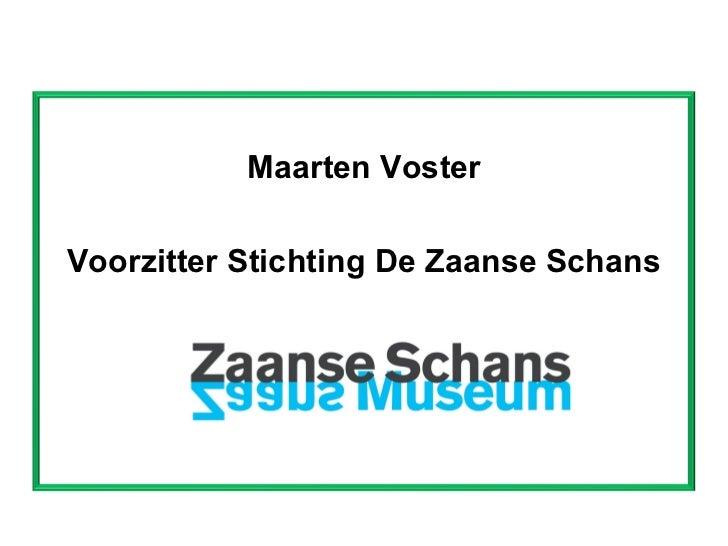 Maarten Voster Voorzitter Stichting De Zaanse Schans