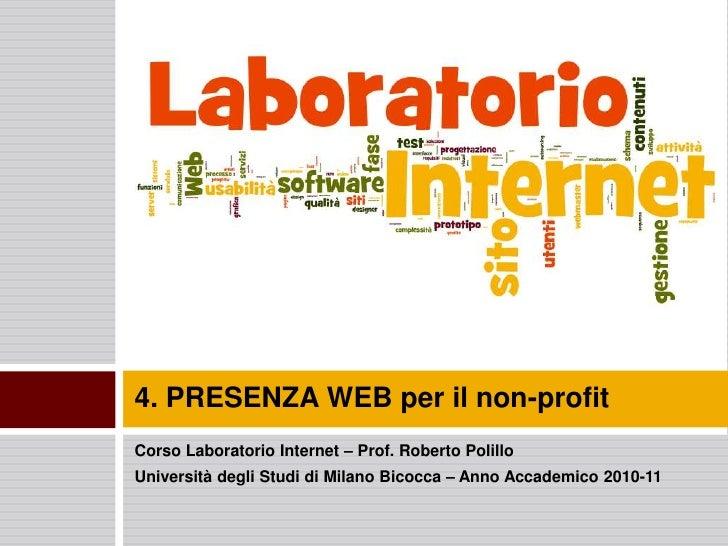 Corso Laboratorio Internet – Prof. Roberto Polillo<br />Università degli Studi di Milano Bicocca – Anno Accademico 2010-11...
