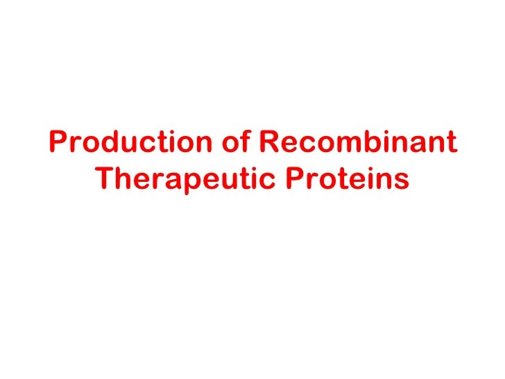 Production of Recombinant   Therapeutic Proteins
