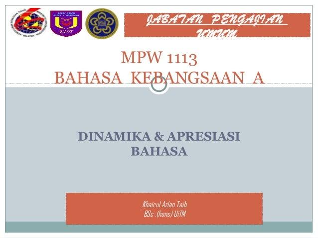 JABATAN PENGAJIAN                UMUM      MPW 1113BAHASA KEBANGSAAN A  DINAMIKA & APRESIASI        BAHASA         Khairul...