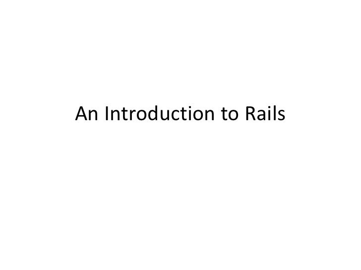 An Introduction to Rails<br />