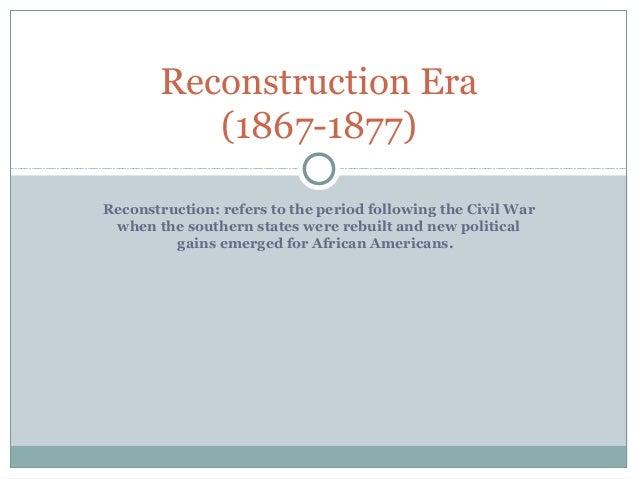 4. reconstruction era