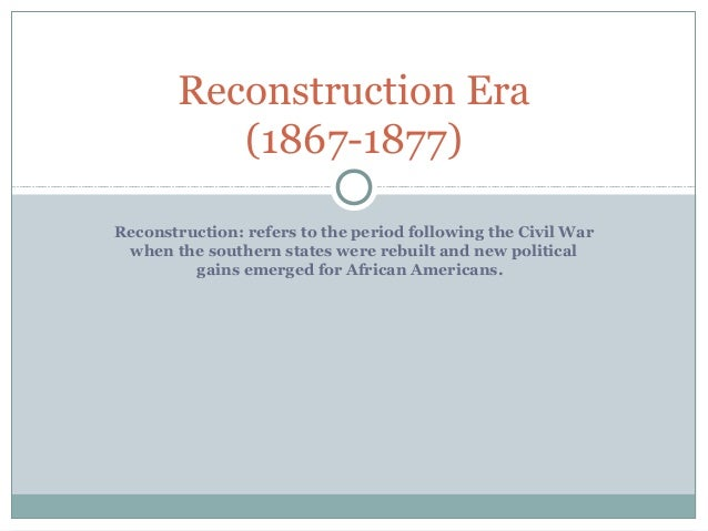 4. reconstruction era