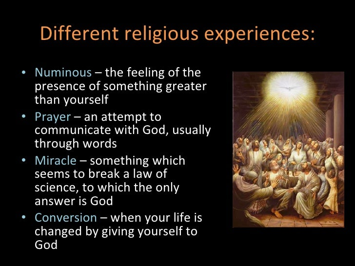 "essay experience religious ""religious experiences are self-authenticating"" discuss religious experiences have been recorded for thousands of years in various religious and non-religious."