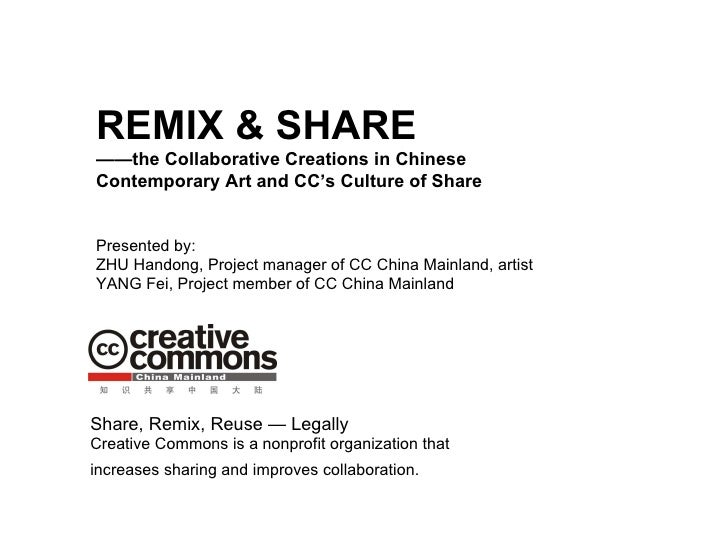 REMIX & SHARE —— the Collaborative Creations in Chinese Contemporary Art and CC's Culture of Share Presented by: ZHU Hando...