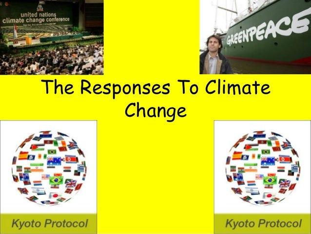 The Responses To Climate        Change