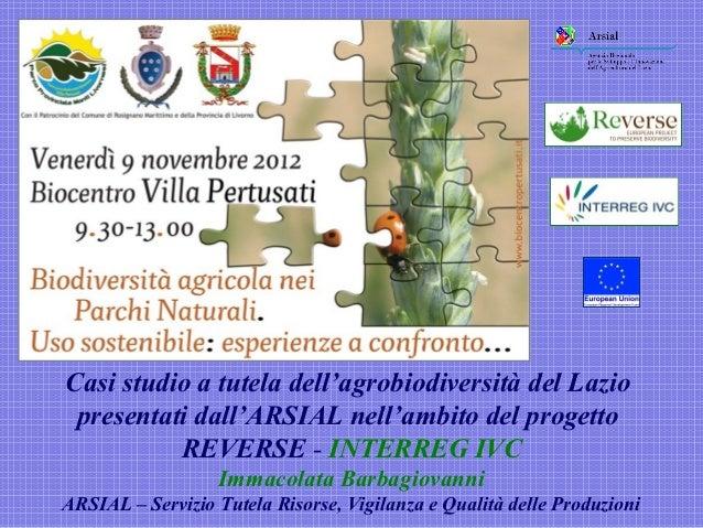 Casi studio a tutela dell'agrobiodiversità del Lazio presentati dall'ARSIAL nell'ambito del progetto          REVERSE - IN...