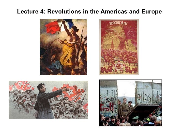 Lecture 4: Revolutions in the Americas and Europe