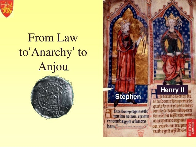 "From Lawto""Anarchy"" to    Anjou                           Henry II                 Stephen"