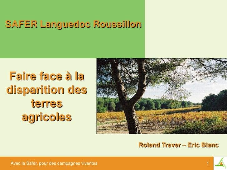 SAFER Languedoc RoussillonFaire face à ladisparition des    terres   agricoles                                            ...