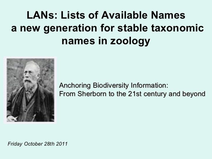 LANs: Lists of Available Names a new generation for stable taxonomic names in zoology Anchoring Biodiversity Information: ...