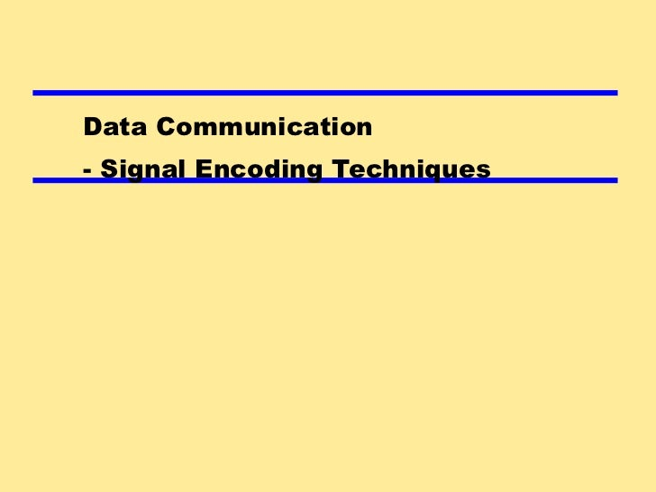 Data Communication - Signal Encoding Techniques