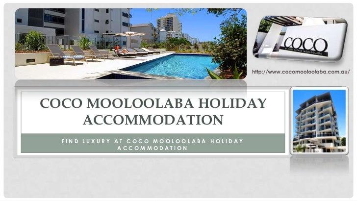 COCO MOOLOOLABA HOLIDAY    ACCOMMODATION  FIND LUXURY AT COCO MOOLOOLABA HOLIDAY               ACCOMMODATION