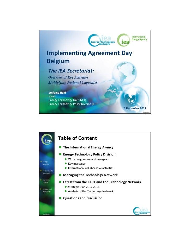 Implementing Agreement Day       Belgium           The IEA Secretariat:           Overview of Key Activities           Mul...