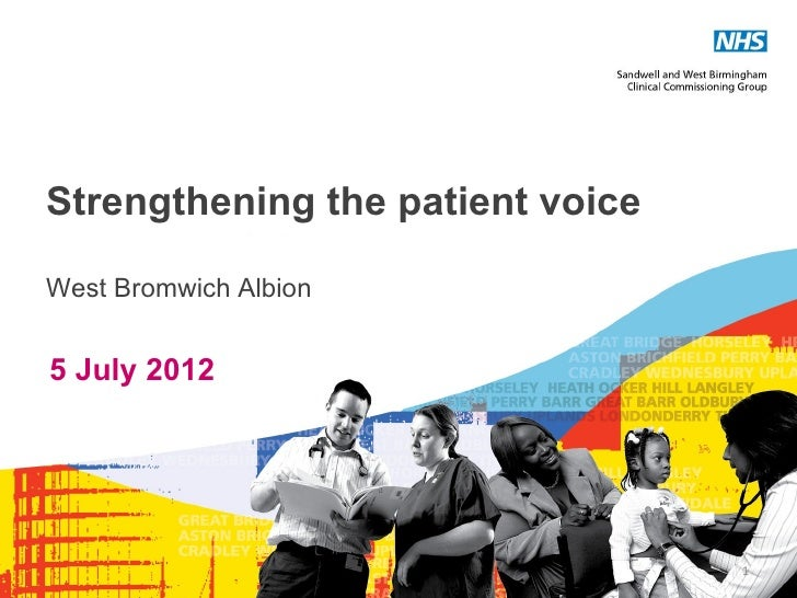 Strengthening the patient voiceWest Bromwich Albion5 July 2012                                  1