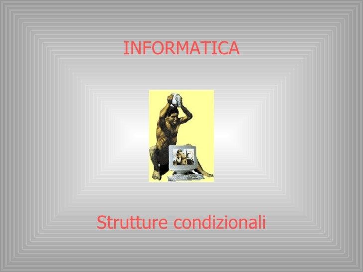 4   Strutture Condizionali