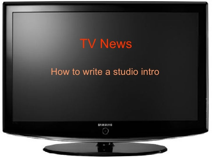 TV News How to write a studio intro
