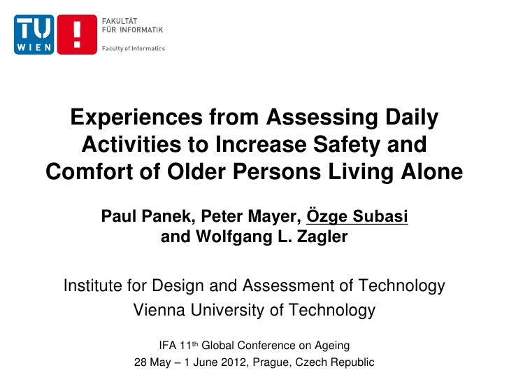 Experiences from Assessing Daily   Activities to Increase Safety andComfort of Older Persons Living Alone     Paul Panek, ...