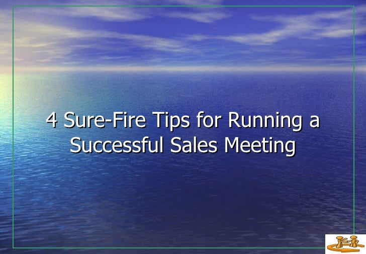 4 Sure Fire Tips For Running A Successful Sales Meeting